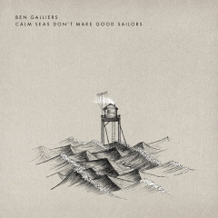 Ben-Galliers-Calm-Seas-Dont-Make-Good-Sailors-2015