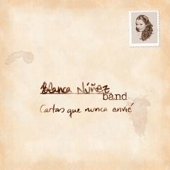 Blanca-Núñez-Band-Cartas-que-nunca-envié-2012